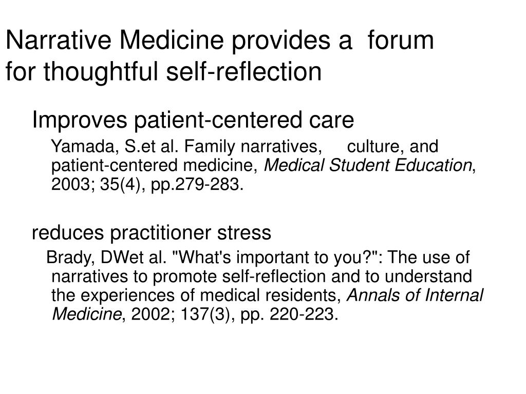 Narrative Medicine provides a  forum for thoughtful self-reflection