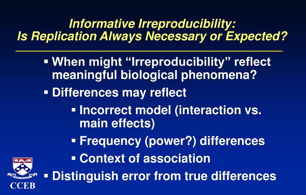 Informative Irreproducibility: