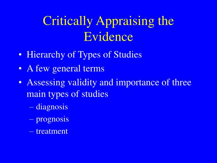 Critically Appraising the Evidence