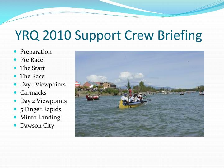YRQ 2010 Support Crew Briefing
