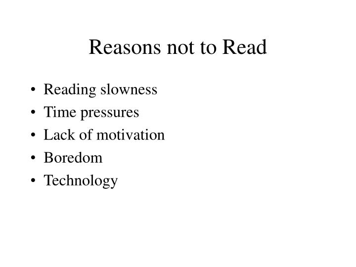Reasons not to Read