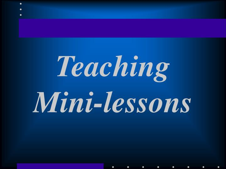 Teaching mini lessons