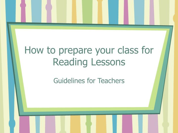 How to prepare your class for reading lessons l.jpg