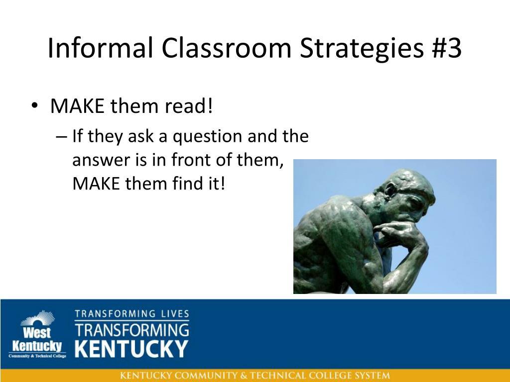 Informal Classroom Strategies #3