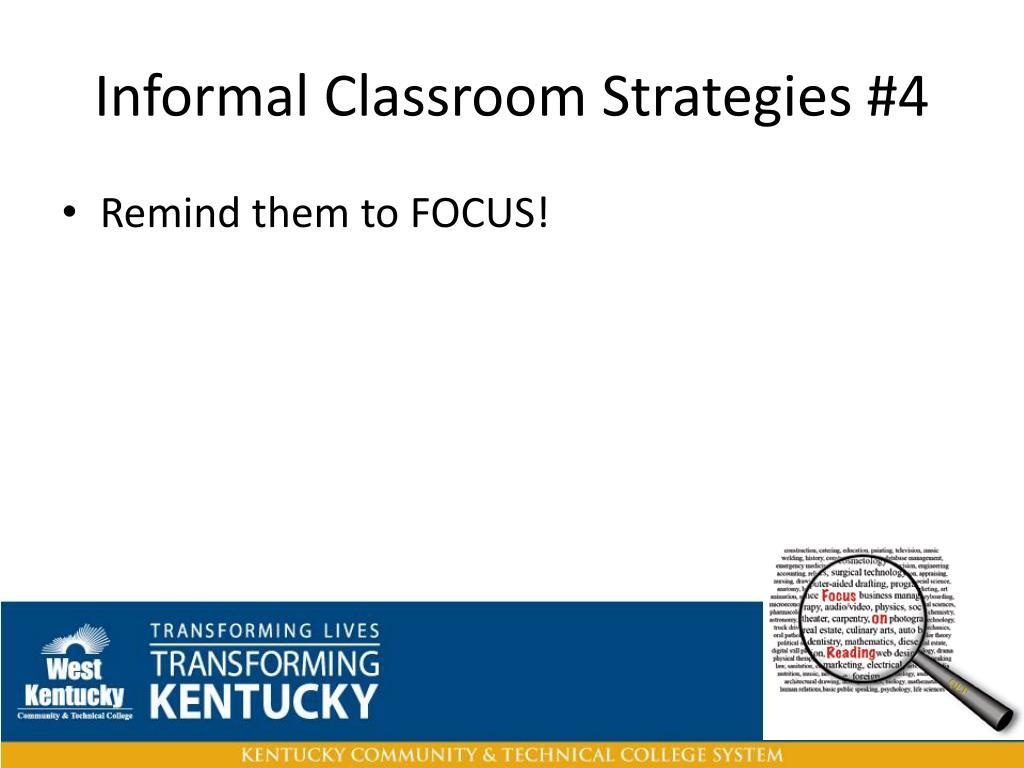 Informal Classroom Strategies #4