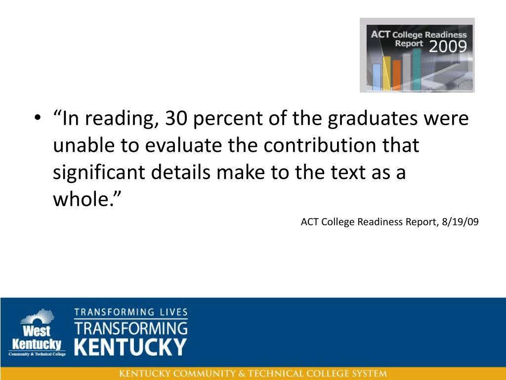 """""""In reading, 30 percent of the graduates were unable to evaluate the contribution that significant details make to the text as a whole."""""""