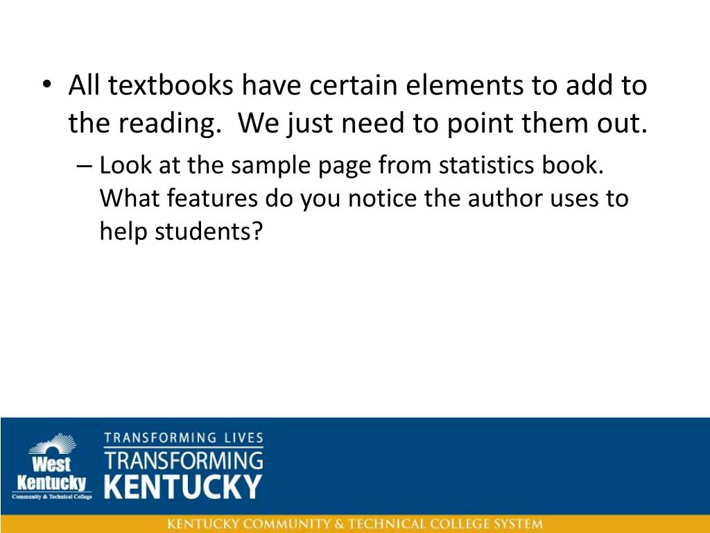 All textbooks have certain elements to add to the reading.  We just need to point them out.
