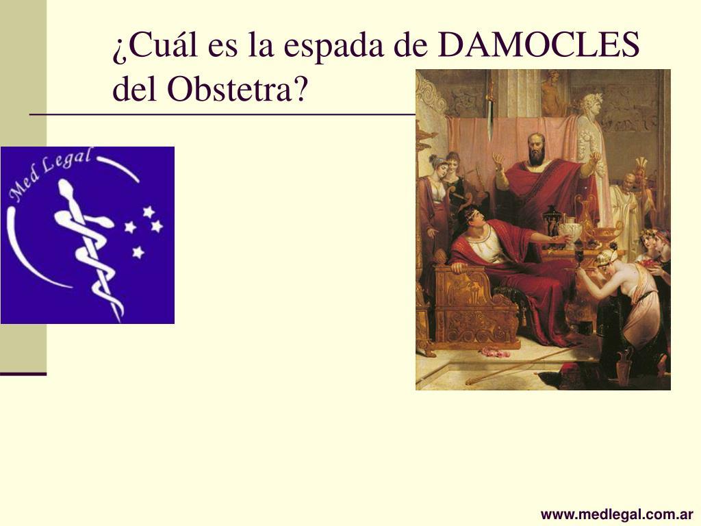 ¿Cuál es la espada de DAMOCLES del Obstetra?