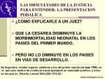 las dificultades de la justicia para entender la presentacion podalica