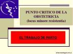 punto critico de la obstetricia locus minore resistentia