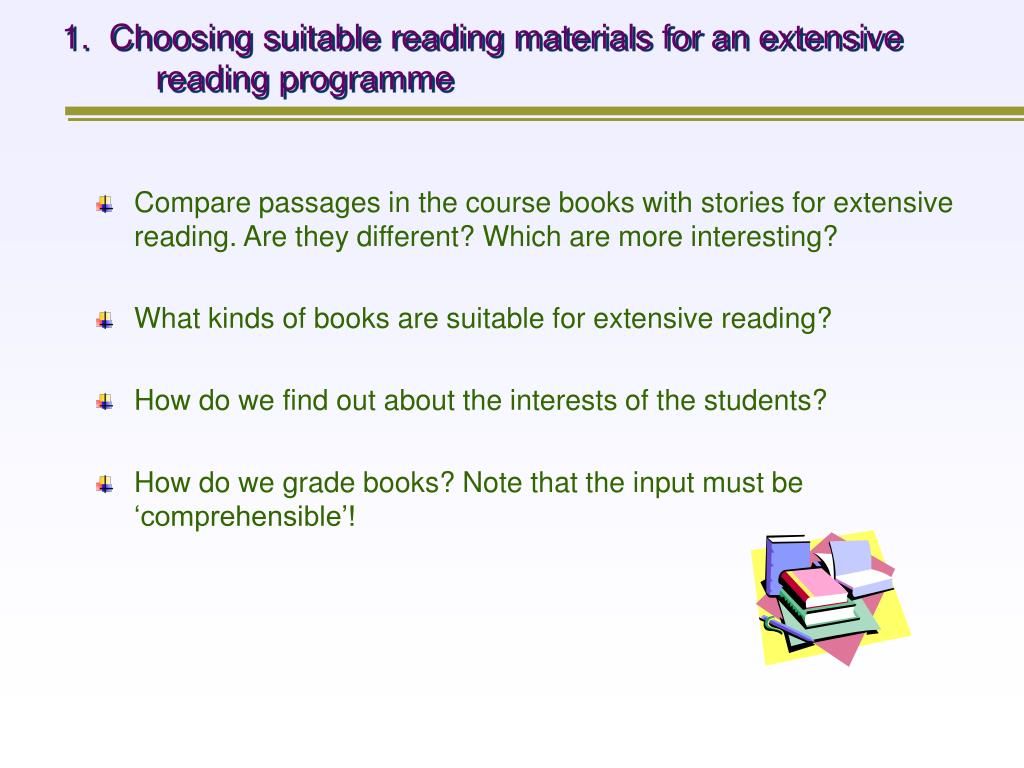 1.  Choosing suitable reading materials for an extensive