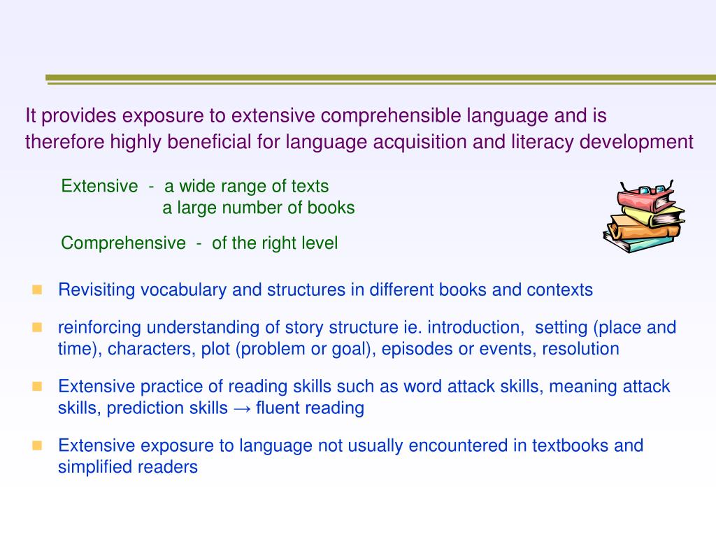 It provides exposure to extensive comprehensible language and is