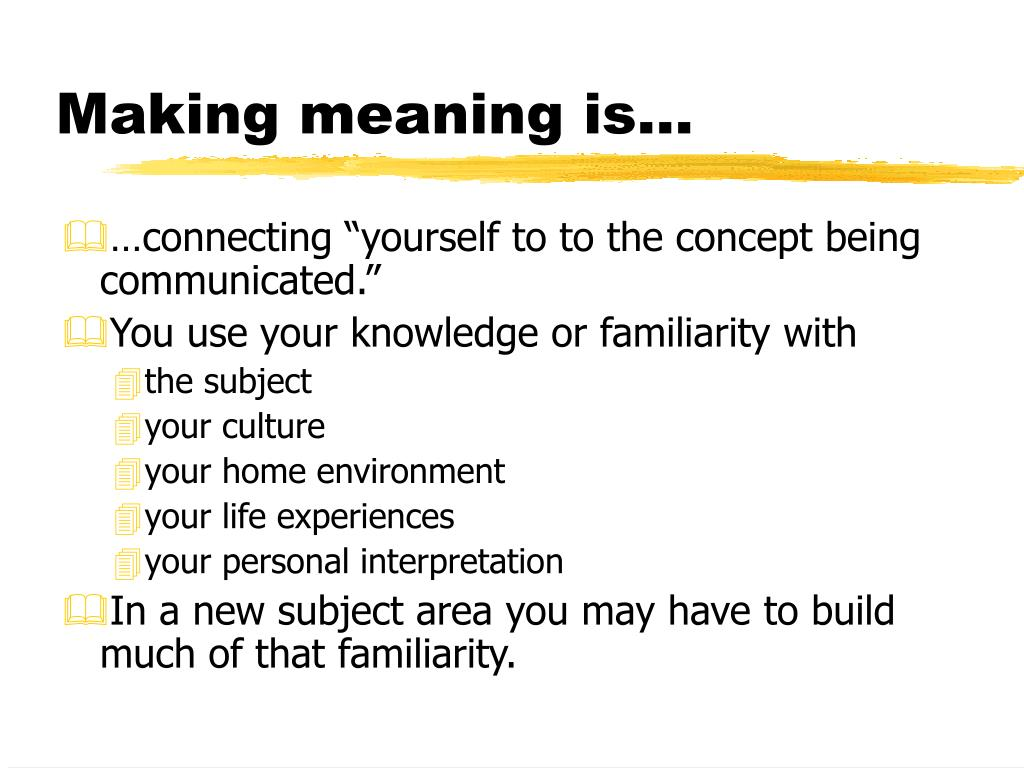 Making meaning is…