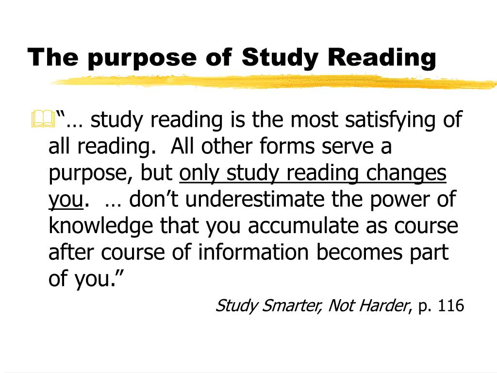 The purpose of Study Reading