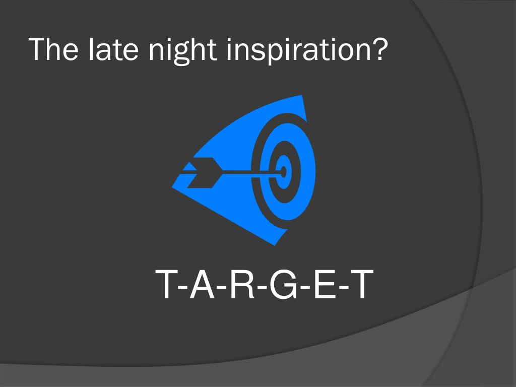 The late night inspiration?