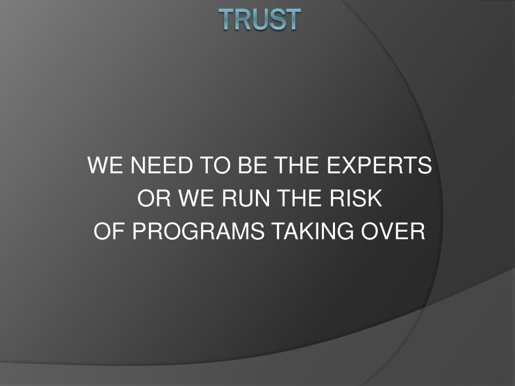 WE NEED TO BE THE EXPERTS