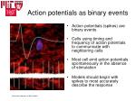 action potentials as binary events