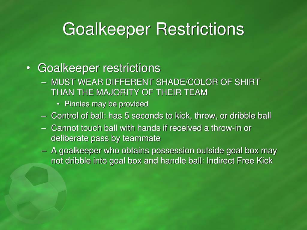 Goalkeeper Restrictions