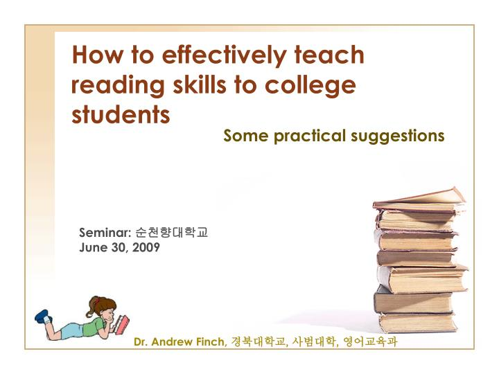 How to effectively teach reading skills to college students l.jpg