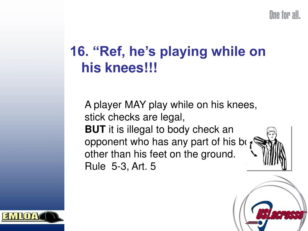 """16. """"Ref, he's playing while on his knees!!!"""