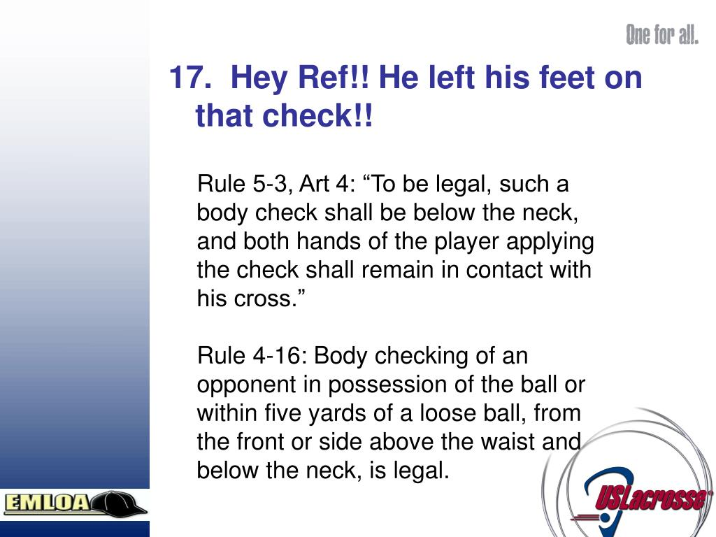 17.  Hey Ref!! He left his feet on that check!!