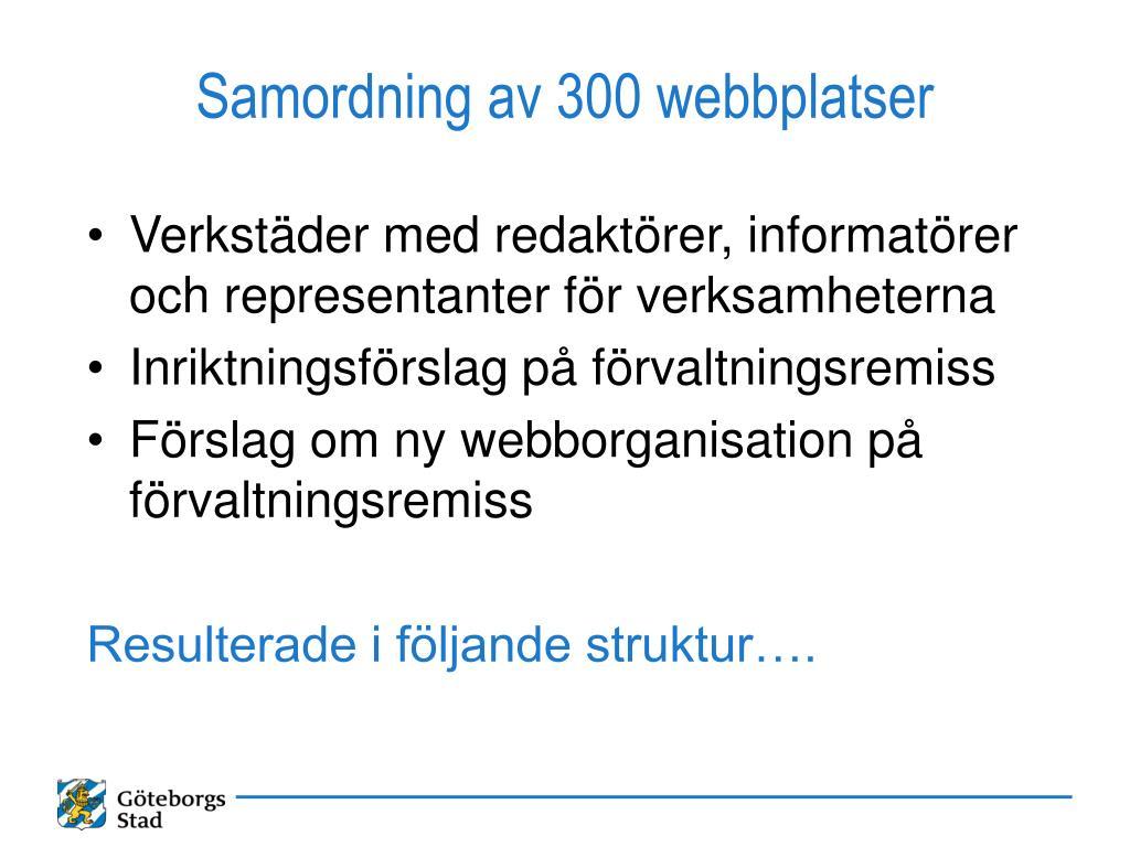 Samordning av 300 webbplatser