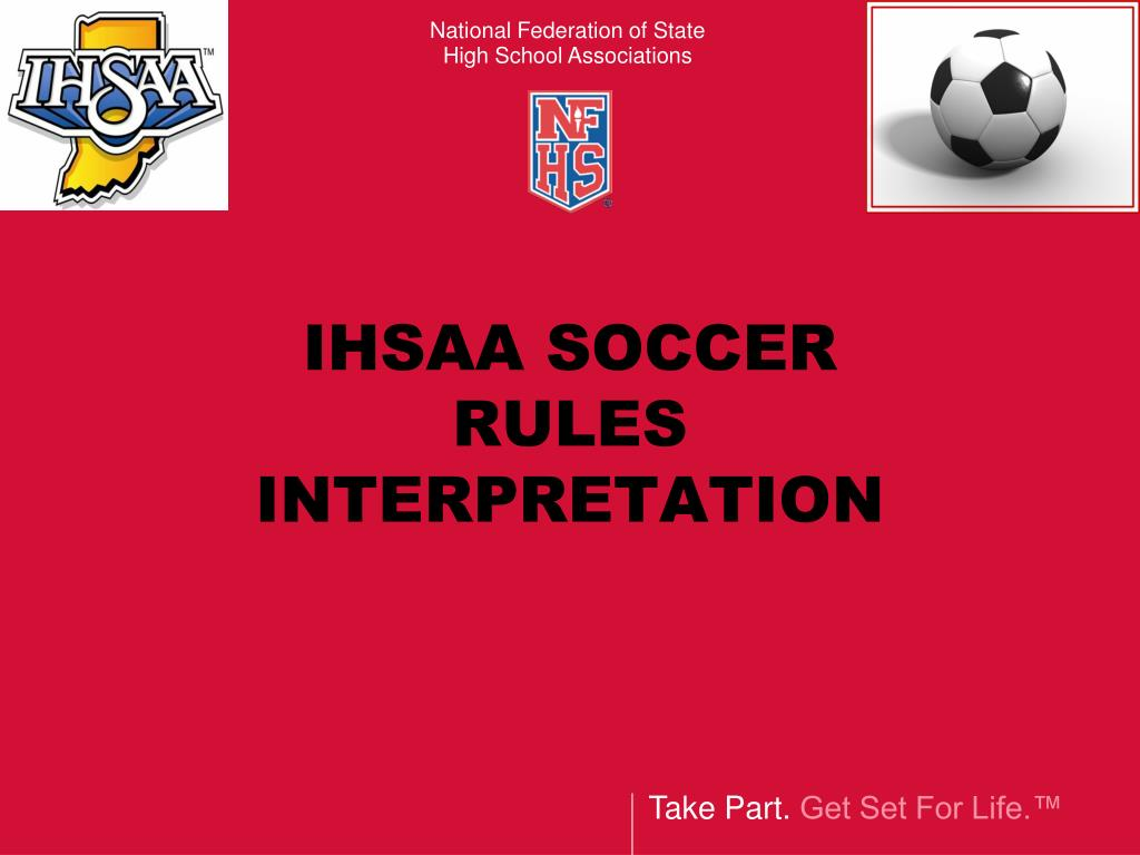 IHSAA SOCCER RULES INTERPRETATION