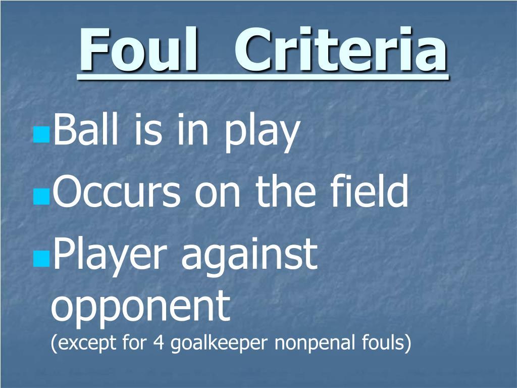 Foul  Criteria