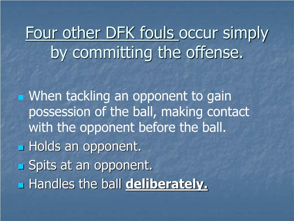 Four other DFK fouls