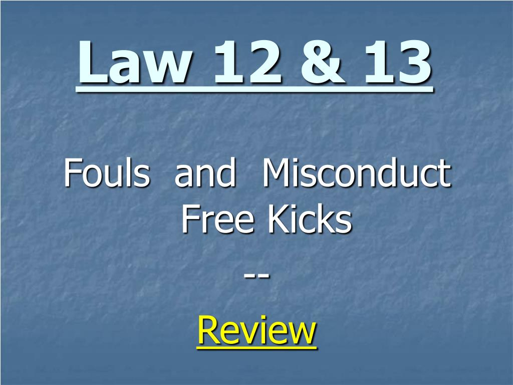 Law 12 & 13