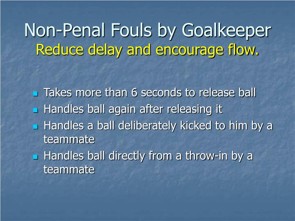 Non-Penal Fouls by Goalkeeper