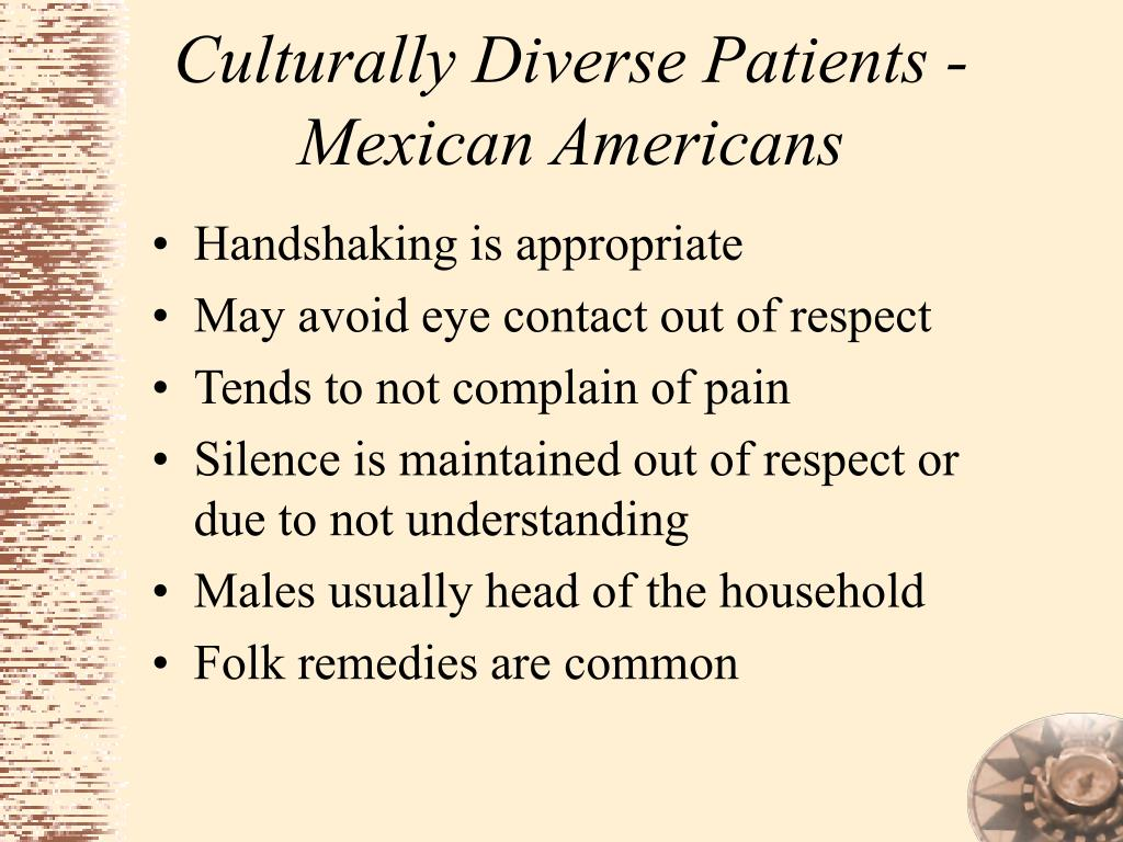 Culturally Diverse Patients - Mexican Americans