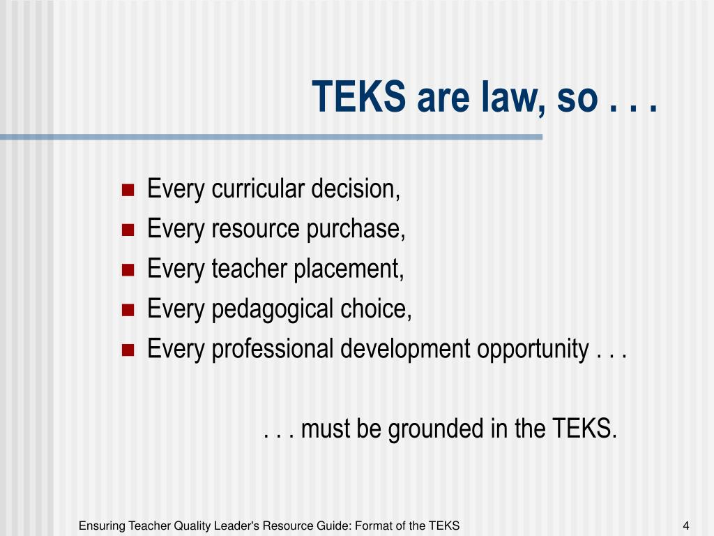 TEKS are law, so . . .