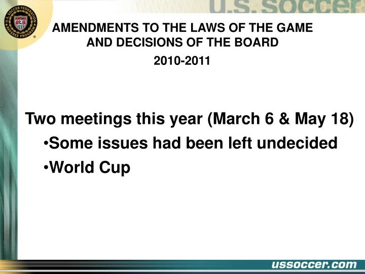AMENDMENTS TO THE LAWS OF THE GAME AND DECISIONS OF THE BOARD