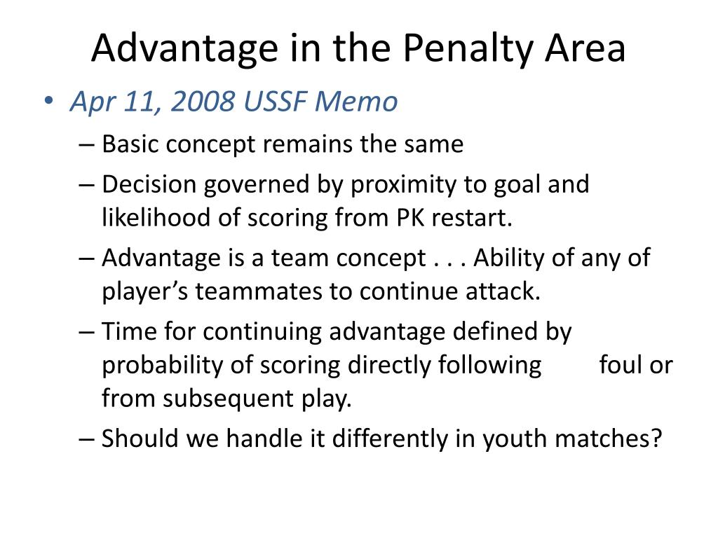 Advantage in the Penalty Area