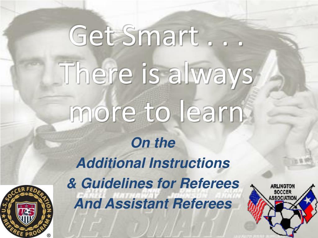 Get Smart . . .