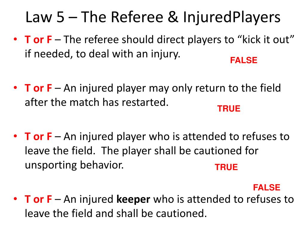 Law 5 – The Referee & InjuredPlayers