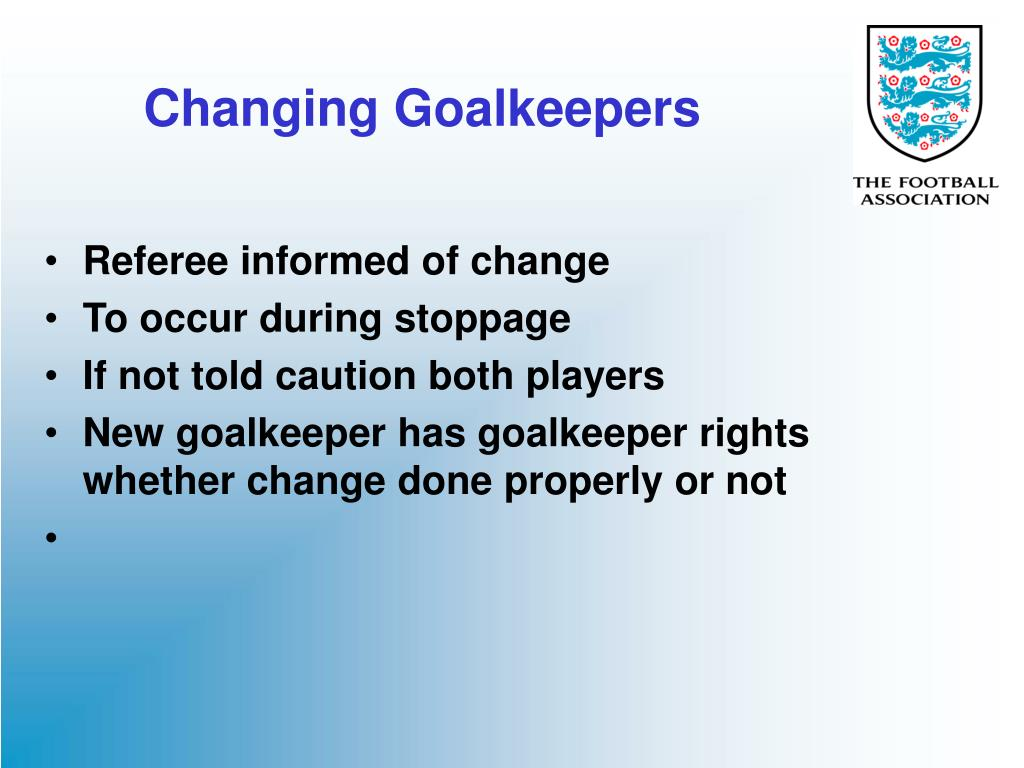 Changing Goalkeepers