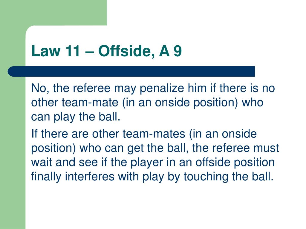 Law 11 – Offside, A 9