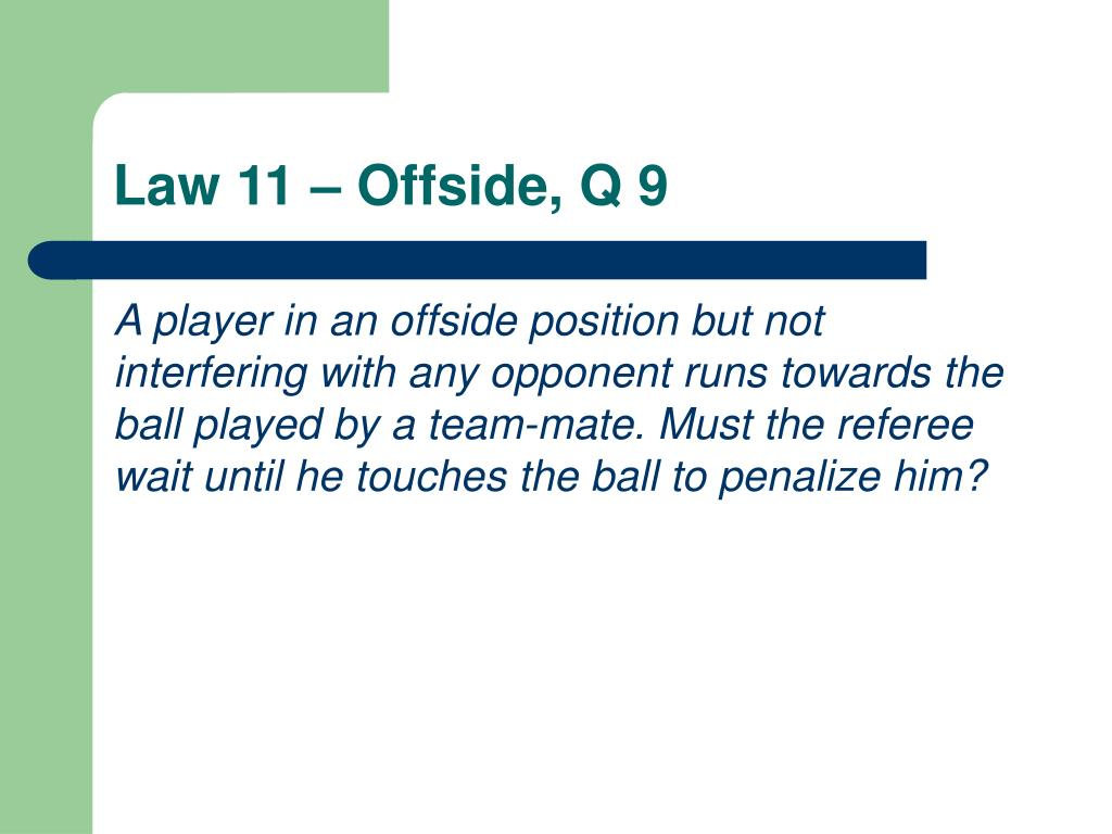 Law 11 – Offside, Q 9