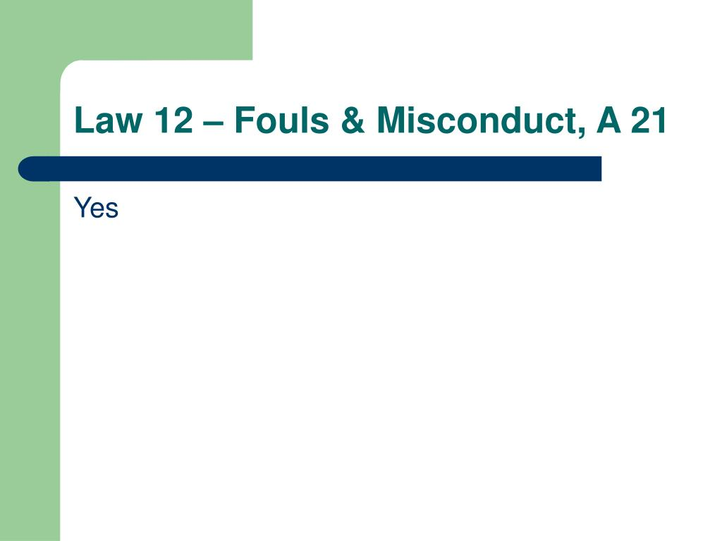 Law 12 – Fouls & Misconduct, A 21