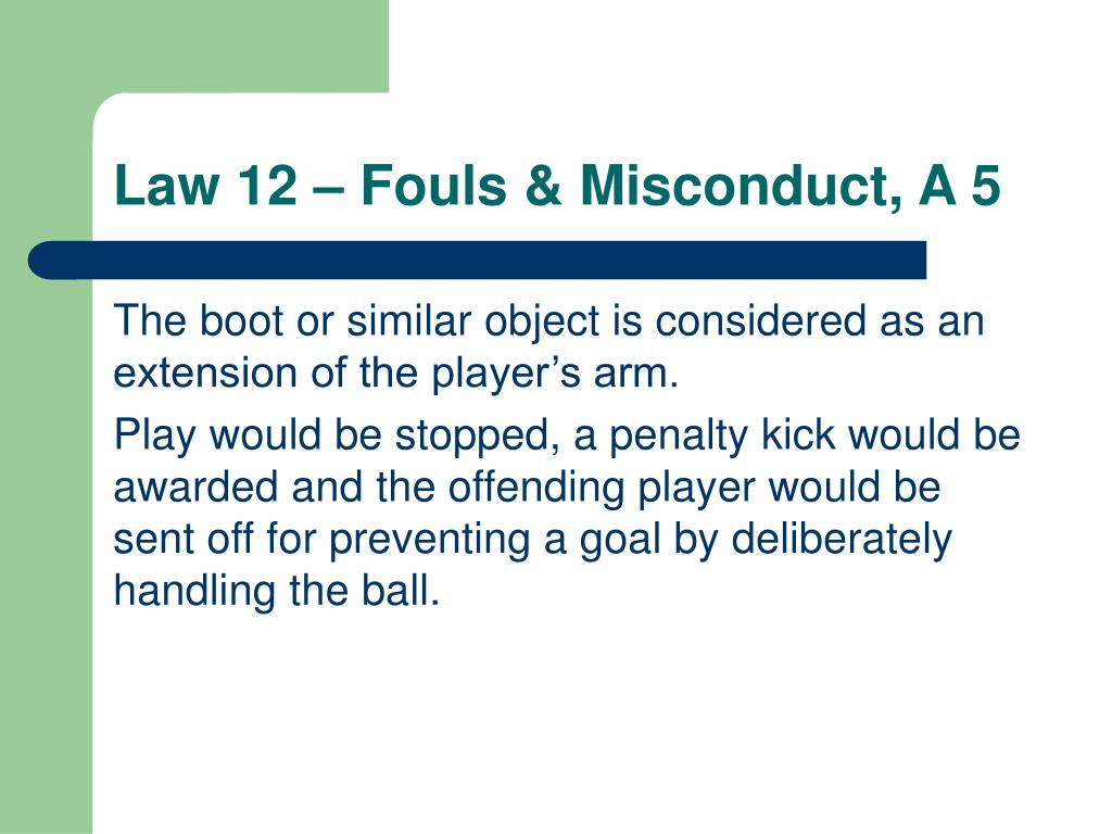 Law 12 – Fouls & Misconduct, A 5
