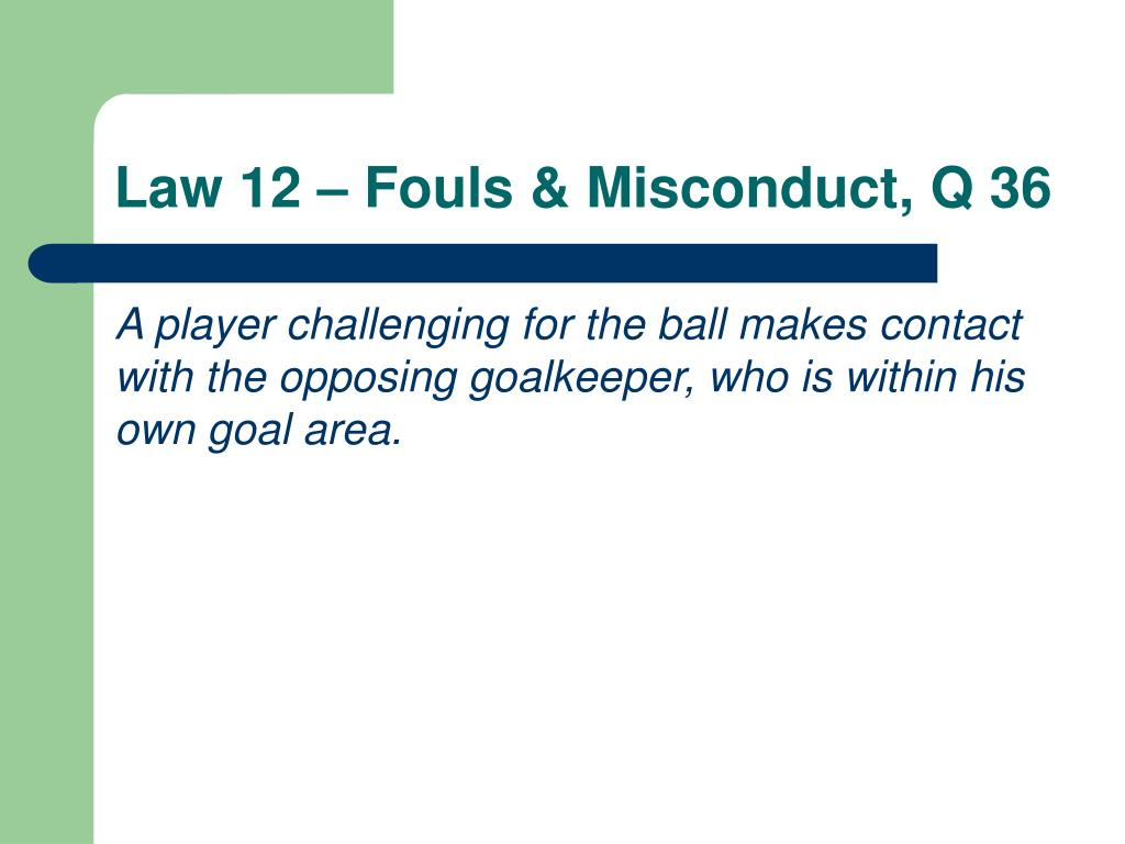 Law 12 – Fouls & Misconduct, Q 36