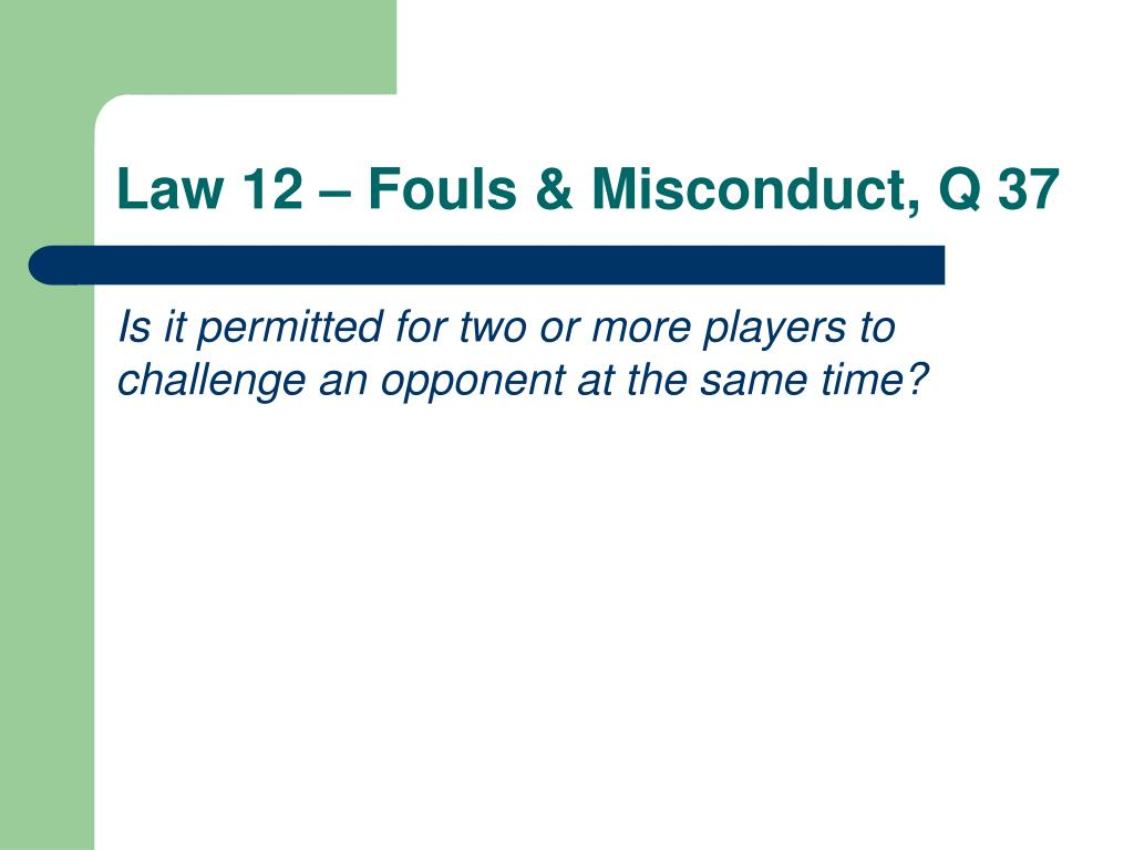 Law 12 – Fouls & Misconduct, Q 37