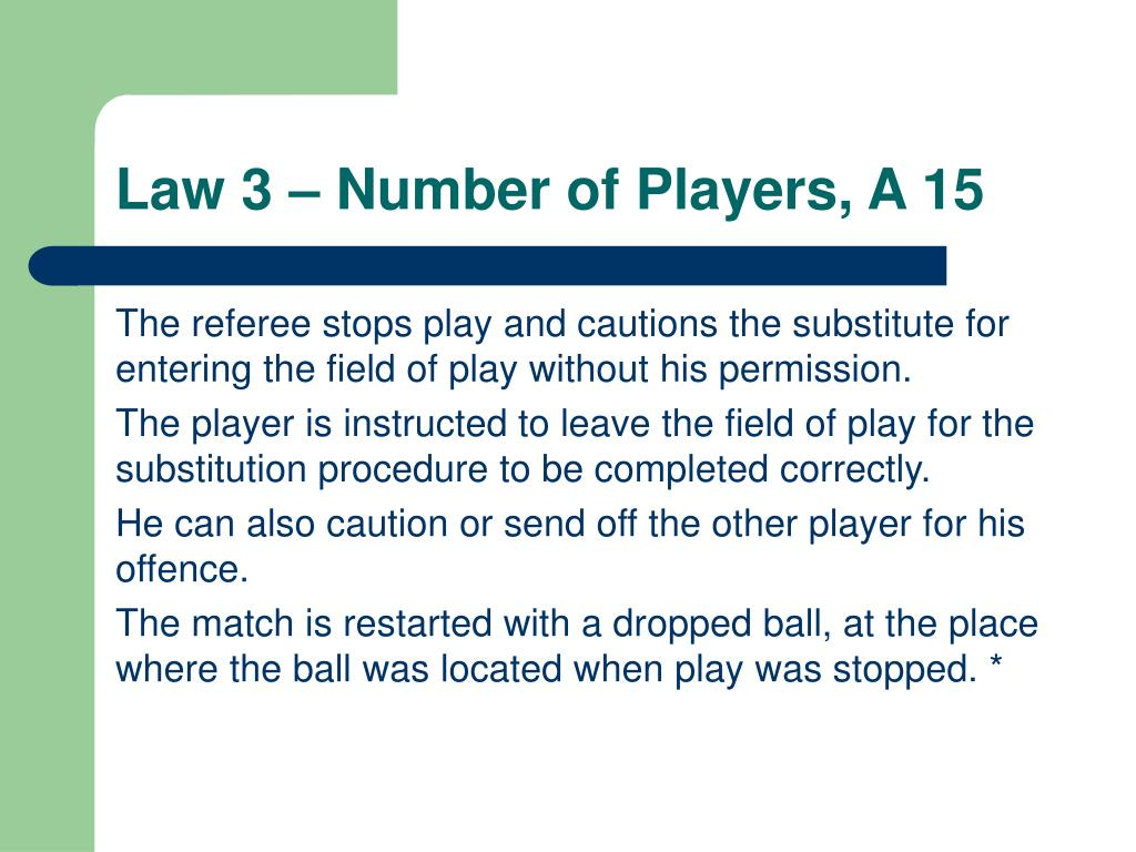 Law 3 – Number of Players, A 15