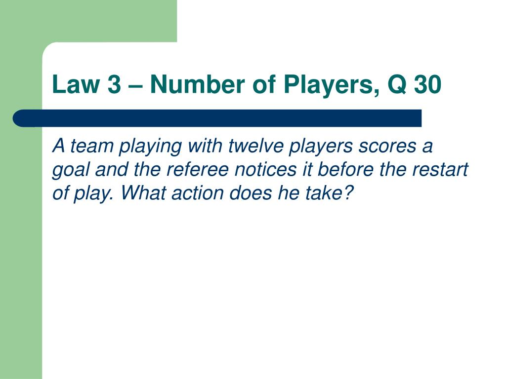 Law 3 – Number of Players, Q 30