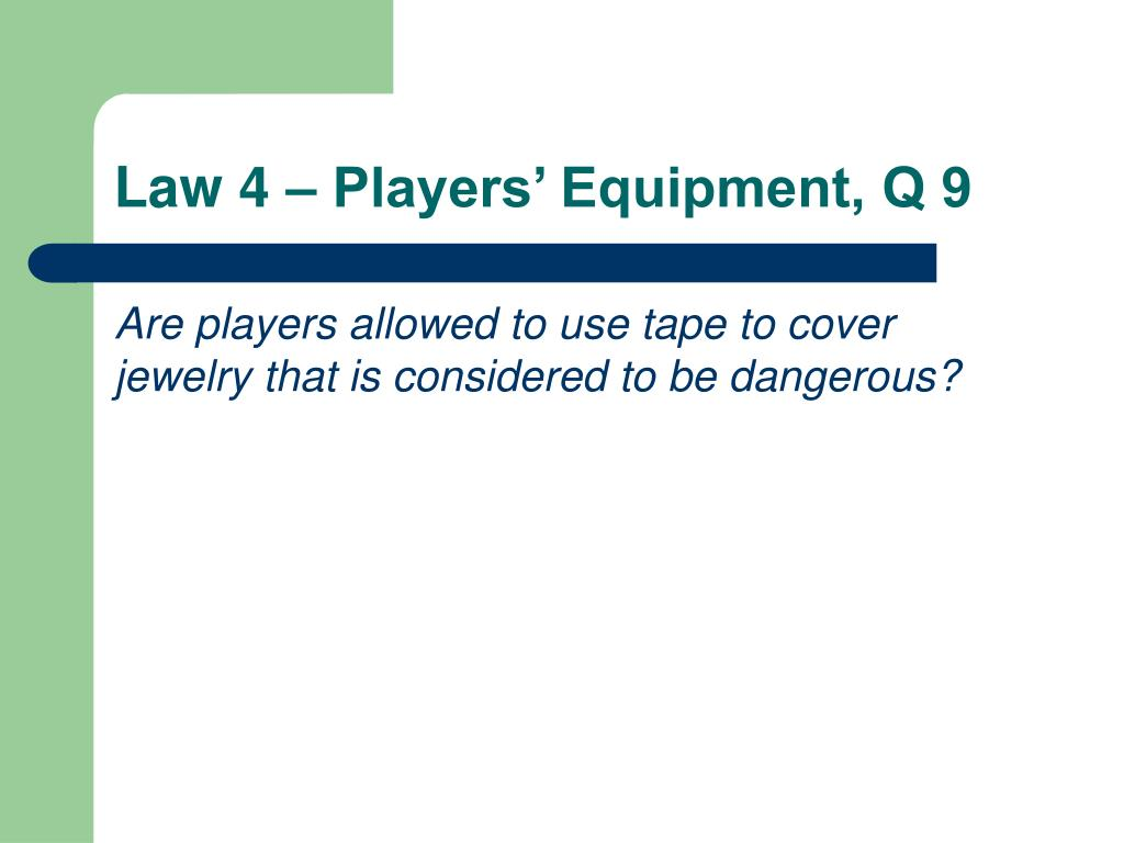 Law 4 – Players' Equipment, Q 9