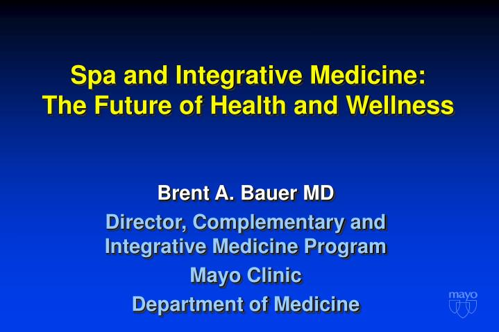 Spa and integrative medicine the future of health and wellness