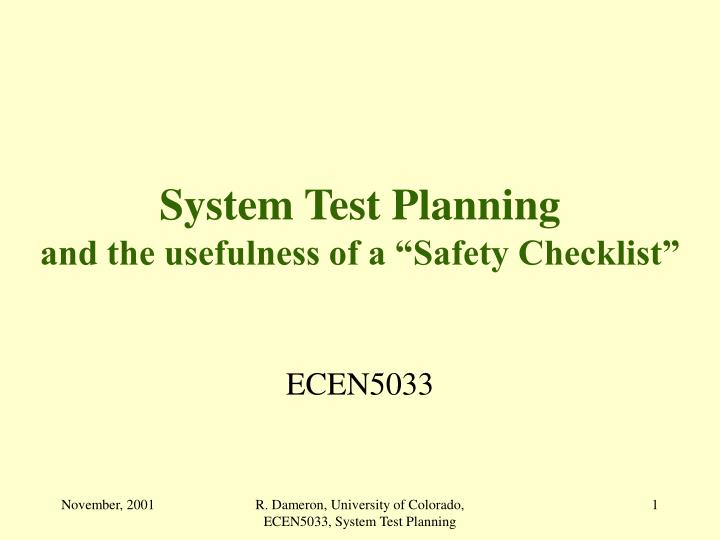 System test planning and the usefulness of a safety checklist