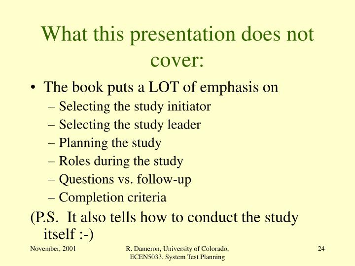 What this presentation does not cover: